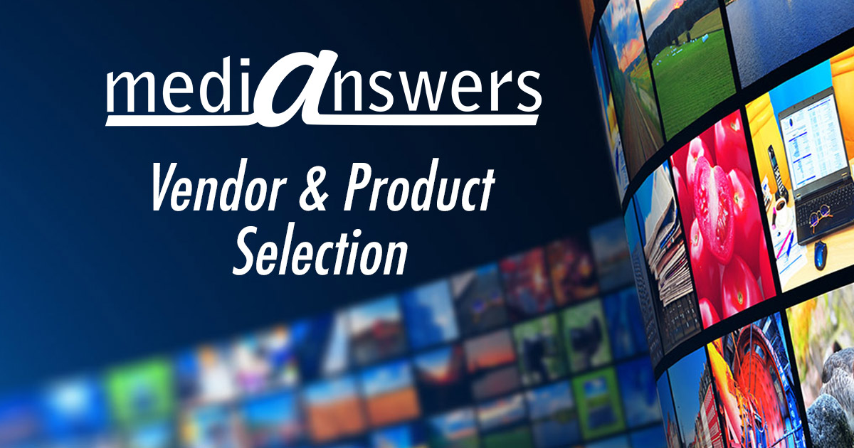 Vendor & Product Selection - MediAnswers